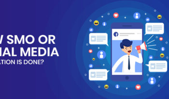How SMO or Social Media Optimization is Done?